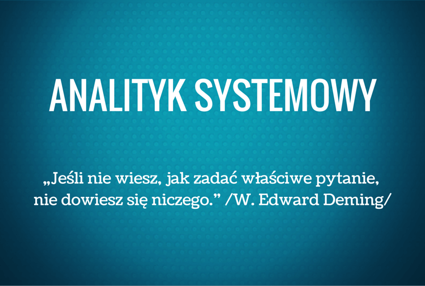 Analityk Systemowy