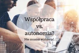 Współpraca vs. autonomia