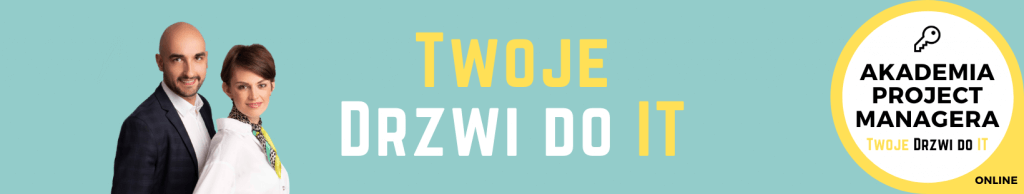 "Akademia Project Managera ""Twoje Drzwi do IT"""